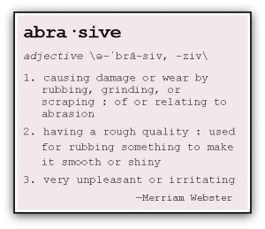 Definition of abrasive